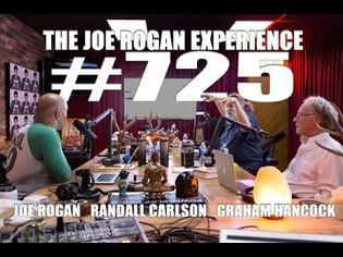 Joe Rogan Experience #725 - Graham Hancock & Randall Carlson