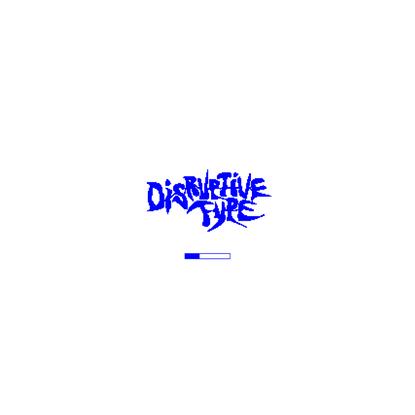 DISRUPTIVE TYPE [2020 EXHIBITION]