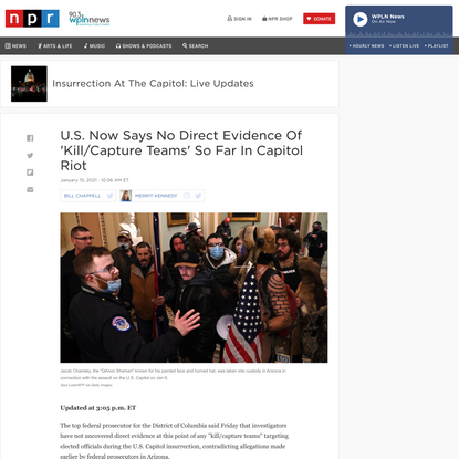 U.S. Now Says No Direct Evidence Of 'Kill/Capture Teams' So Far In Capitol Riot : Insurrection At The Capitol: Live Updates : NPR