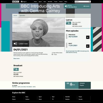 BBC Radio 6 Music - BBC Introducing Arts with Gemma Cairney, 04/01/2021