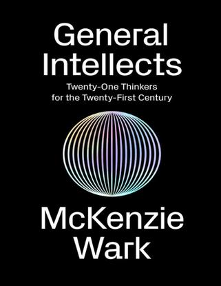 mckenzie-wark-general-intellects-twentyfive-thinkers-for-the-twentyfirst-century.pdf