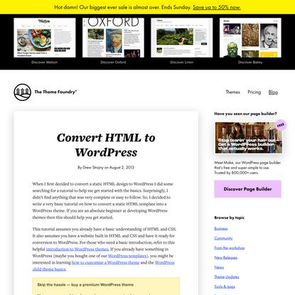 Convert HTML to WordPress – — The Theme Foundry