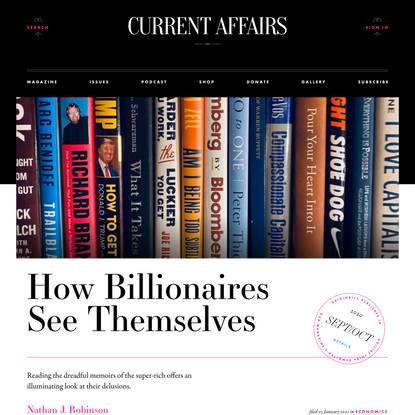 How Billionaires See Themselves ❧ Current Affairs