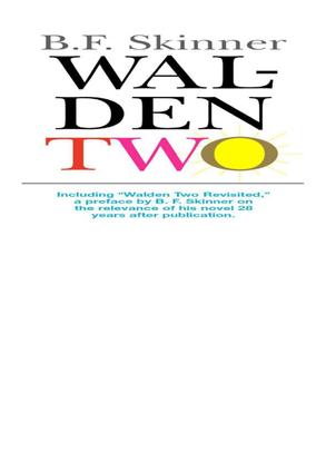 B. F. Skinner - Walden Two