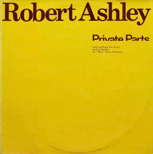 Robert Ashley – Private Parts (1978)