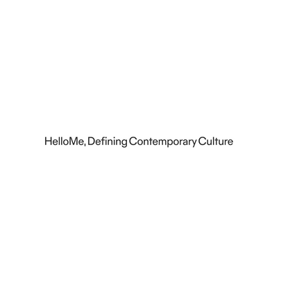HelloMe – Defining Contemporary Culture