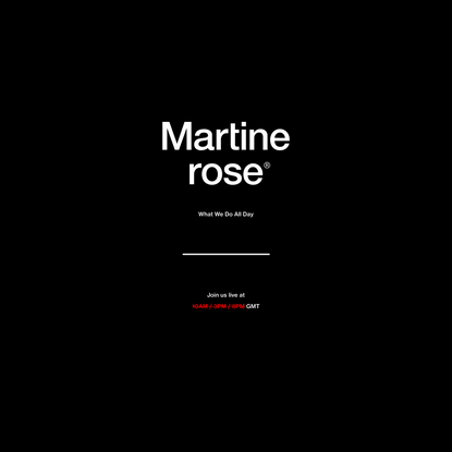 Martine Rose — What We Do All Day