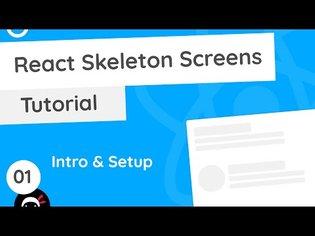 React Skeleton Screen Tutorial #1 - Intro & Setup