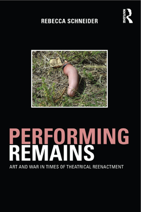 Performing Remains – Rebecca Schneider.pdf