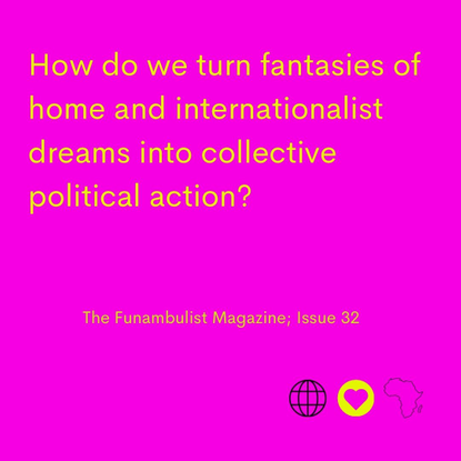 """Intelligent Mischief on Instagram: """"How do we turn fantasies of home and internationalist dreams into collective political a..."""