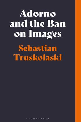 sebastian-truskolaski-adorno-and-the-ban-on-images.pdf