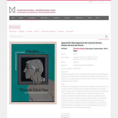 Exposición Retrospectiva de Lorenzo Homar, Museo de Arte de Ponce - Works - eMuseum
