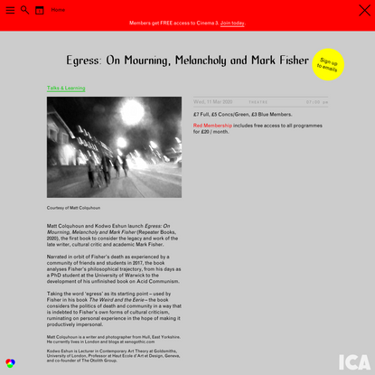 ICA | Egress: On Mourning, Melancholy and Mark Fisher