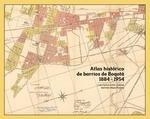 Atlas histórico de Barrios de Bogotá. 1184-1954