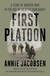 FIRST PLATOON - Annie Jacobsen