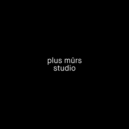 plus mûrs studio