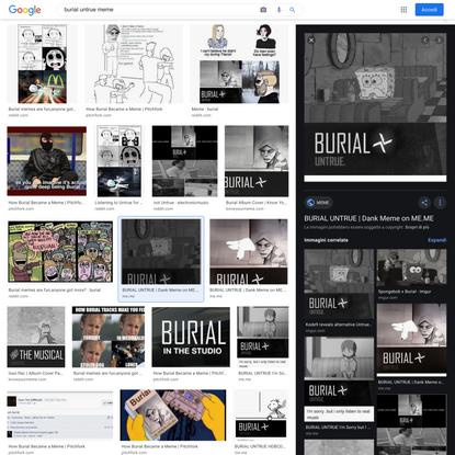 burial untrue meme - Ricerca Google