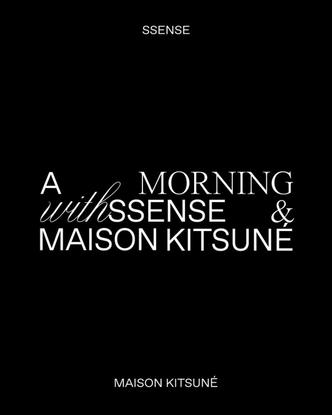 "SSENSE on Instagram: ""Coming soon ☕ A Morning with #SSENSE & @MaisonKitsune featuring @atrak, @kilokish, @shayliasphere, wit..."
