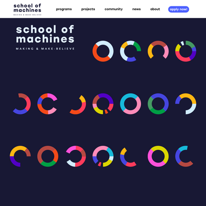 School of Machines, Making & Make-Believe
