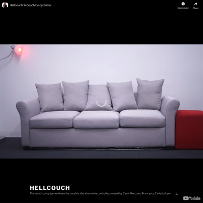HELLCOUCH – The couch co-op game where the couch is the alternative controller, created by Carol Mertz and Francesca Carlett...