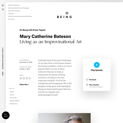Mary Catherine Bateson — Living as an Improvisational Art