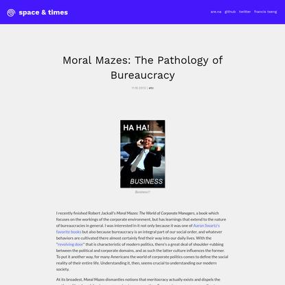 Moral Mazes: The Pathology of Bureaucracy
