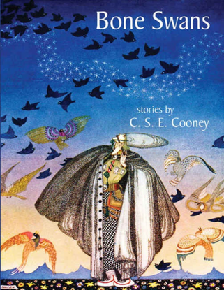 Bone Swans - stories by C. S. E. Cooney