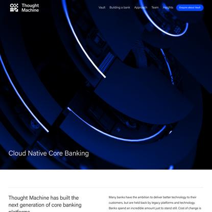 Thought Machine | Core Banking Software | Cloud Native