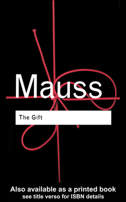 Marcel Mauss, The Gift: Forms and Functions of Exchange in Archaic Societies, 1925