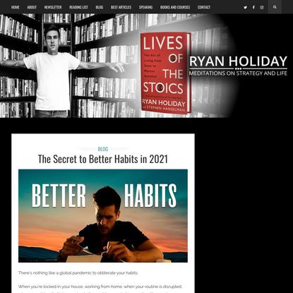 The Secret to Better Habits in 2021 - RyanHoliday.net