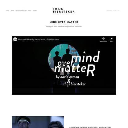 Thijs Biersteker —Mind over Matter