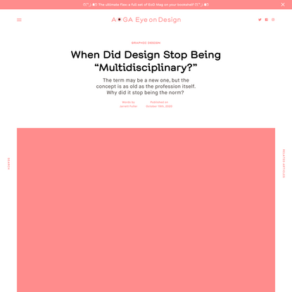 """When Did Design Stop Being """"Multidisciplinary?"""""""