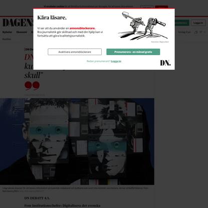 """DN Debatt. """"Digitalisera kulturarvet för demokratins skull"""" - DN.SE"""
