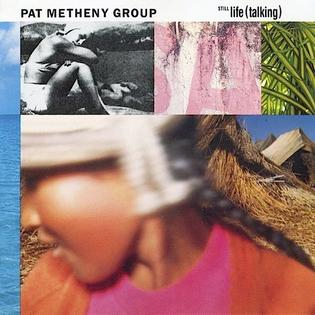 Pat Metheny Group – Still Life (Talking)