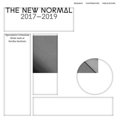 The New Normal — a speculative urbanism think tank at Strelka