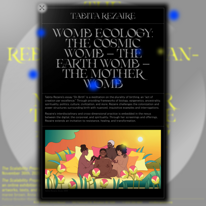 Womb Ecology: The Cosmic Womb – The Earth Womb – The Mother Womb – The Scalability Project
