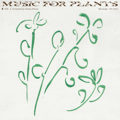 "F. MILLER on Instagram: ""Music For Plants VOL. 02 — transcendent tunes compiled by the talented @ashleyhelvey with album art..."