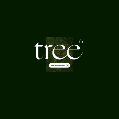 tree.fm – Tune Into Forests From Around The World 🌳🔈