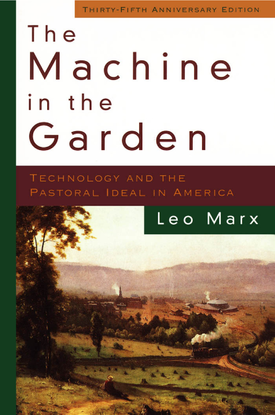 leo-marx-the-machine-in-the-garden_-technology-and-the-pastoral-ideal-in-america-oxford-university-press-2000-.pdf