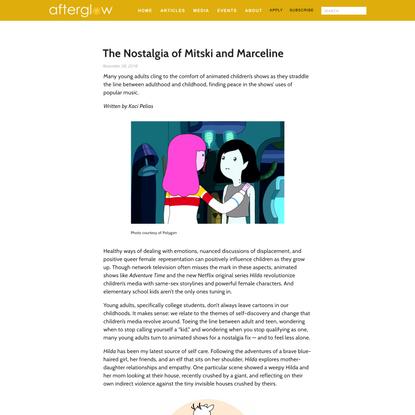 The Nostalgia of Mitski and Marceline — afterglow