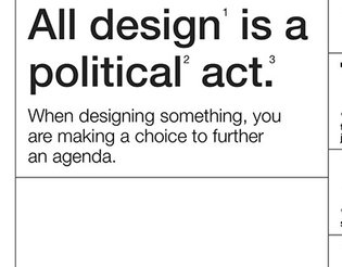 All design is a political act.