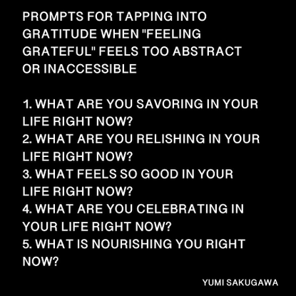 """Yumi Sakugawa on Instagram: """"🎇 PROMPTS FOR INSPIRING GRATITUDE.... 1. WHAT ARE YOU SAVORING IN YOUR LIFE RIGHT NOW? 2. WHAT ..."""