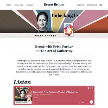 Brené with Priya Parker on The Art of Gathering | Brené Brown