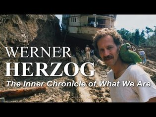 The Inner Chronicle of What We Are - Understanding Werner Herzog