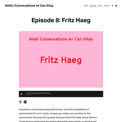 Episode 8: Fritz Haeg — AHALI Conversations w/ Can Altay