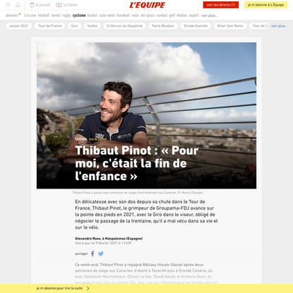 Thibaut Pinot: «Pour moi, c'était la fin de l'enfance»