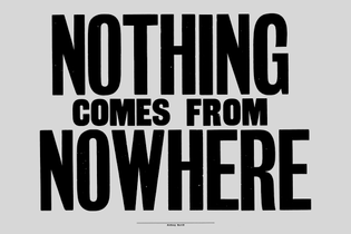 Anthony-Burrill_Nothing-comes-from-nowhere_2015.jpg