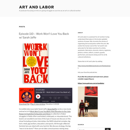 Art and Labor – A podcast focusing on the on-going struggle to survive as an art or cultural worker