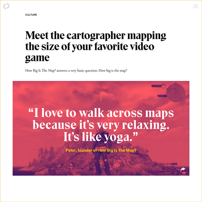Meet the cartographer mapping the size of your favorite video game