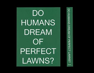 Do Humans Dream Of Perfect Lawns?